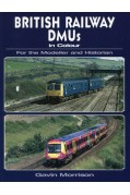 BRITISH RAILWAY DMUS IN COLOUR FOR THE MODELLER & HISTORIAN