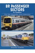 BR PASSENGER SECTORS IN COLOUR FOR THE MODELLER & HISTORIAN
