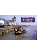 BRISTOL TUGS IN COLOUR VOLUME 1