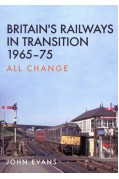 BRITAIN'S RAILWAYS IN TRANSITION 1965-75