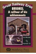 BRUNEL - A RAILTOUR OF HIS ACHIEVEMENTS