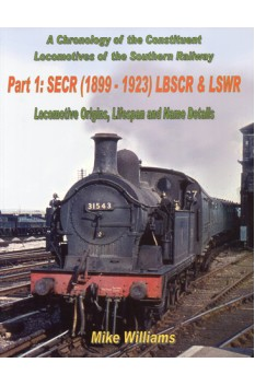 A CHRONOLOGY OF THE CONSTITUENT LOCOMOTIVES OF THE SOUTHERN RAILWAY PART 1: SECR, LBSCR & LSWR