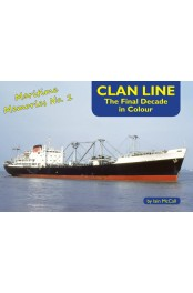 MARITIME MEMORIES - CLAN LINE - THE FINAL DECADE IN COLOUR