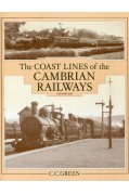 THE COAST LINES OF THE CAMBRIAN RAILWAYS VOLUME 1