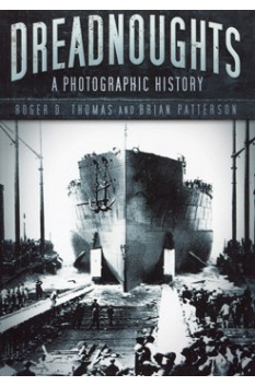 DREADNOUGHTS A PHOTOGRAPHIC HISTORY