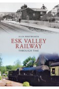 ESK VALLEY RAILWAY THROUGH TIME