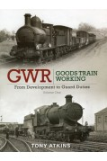 GWR GOODS TRAIN WORKING VOLUME 1