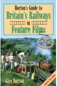 HORTON'S GUIDE TO BRITAIN'S RAILWAYS IN FEATURE FILMS