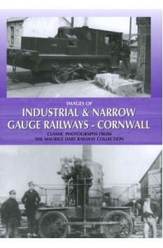 IMAGES OF INDUSTRIAL & NARROW GAUGE RAILWAYS - CORNWALL