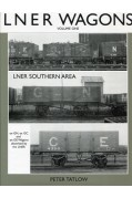 LNER WAGONS VOLUME 1 - SOUTHERN AREA