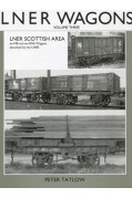 LNER WAGONS VOLUME 3 - SCOTTISH AREA