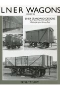LNER WAGONS VOLUME 4A - LNER STANDARD DESIGNS - OPENS, HOPPERS AND VANS