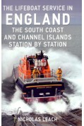 THE LIFEBOAT SERVICE IN ENGLAND - THE SOUTH COAST AND CHANNEL ISLANDS