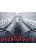 LONDON UNDERGROUND: ARCHITECTURE, DESIGN & HISTORY
