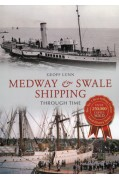 MEDWAY AND SWALE SHIPPING THROUGH TIME