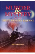 MURDER AND MYSTERY ON THE GREAT WESTERN RAILWAY