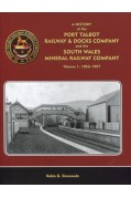 A HISTORY OF THE PORT TALBOT RAILWAY & DOCKS COMPANY VOLUME 1