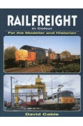 RAILFREIGHT IN COLOUR FOR THE MODELLER & HISTORIAN