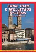 SWISS TRAM AND TROLLEYBUS SYSTEMS PAST AND PRESENT (2ND EDITION)