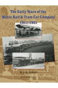 THE EARLY YEARS OF THE MOTOR-RAIL AND TRAMCAR COMPANY 1911-1931