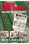 THE GREAT TRAIN ROBBERY AND OTHER RAILWAY CRIMES