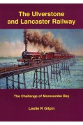 THE ULVERSTONE AND LANCASTER RAILWAY