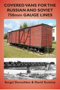 COVERED VANS FOR THE RUSSIAN AND SOVIET 750mm GAUGE LINES
