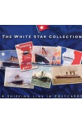 THE WHITE STAR COLLECTION - A SHIPPING LINE IN POSTCARDS